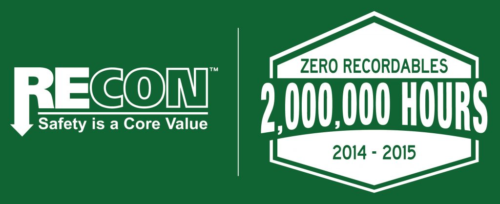RECON completed 2 million man-hours without a recordable safety incident as well as zero lost time and zero days away from work.